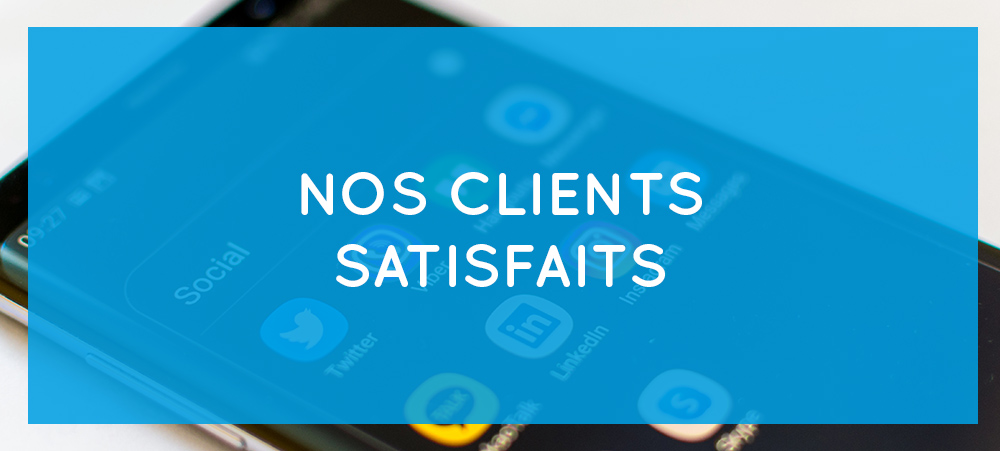 Nos clients satisfaits – Communication digitale et marketing