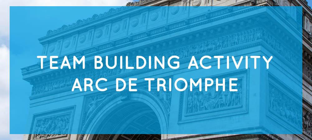 Team Building Arc de Triomphe: an original team building activity
