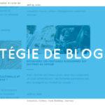 Stratégie de blogging : planning éditorial et contenu augmentez le trafic de votre site