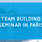 Team building seminar in Paris : what to do?