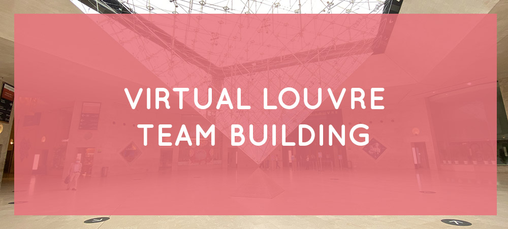 Virtual Louvre team building : an experience of cohesion online